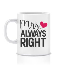 Tasse-Mrs Always Right